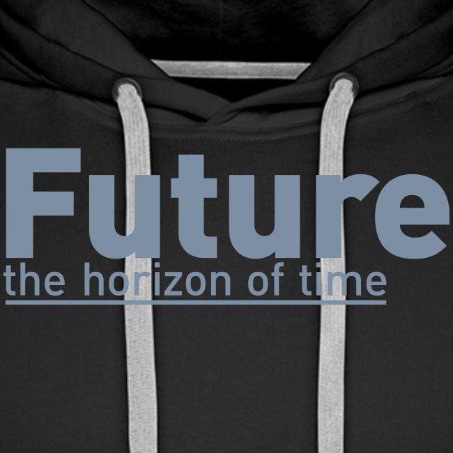 FUTURE   the horizon of time