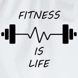 Fitness Is Life T-Shirts - Drawstring Bag