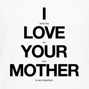 i think the love for your own mother is very important - Männer Premium Langarmshirt