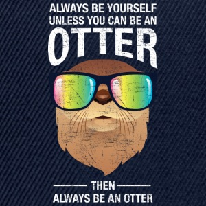 Always Be Yourself Unless You Can Be An Otter T-skjorter - Snapback-caps