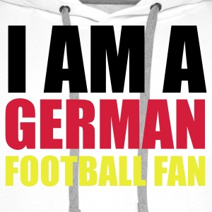 Weiß I am a german football fan © T-Shirts - Premium hettegenser for menn