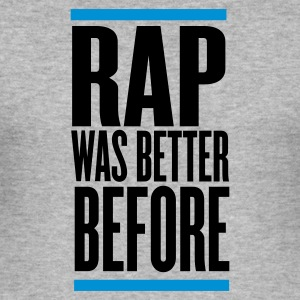 Heather grey rap was better before Jumpers - Men's Slim Fit T-Shirt