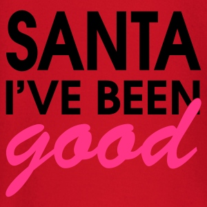 Santa I've Been Good - T-shirt