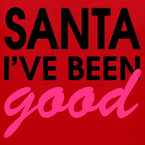 Santa I've Been Good - Tank top premium hombre