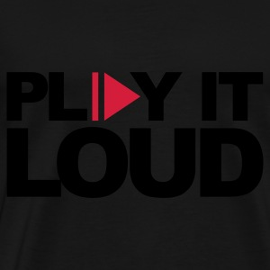 Black Play It Loud Jumpers - Men's Premium T-Shirt