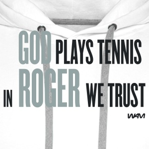 Vit god plays tennis - in roger we trust T-shirts - Premiumluvtröja herr