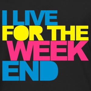 Schwarz I Live For The Weekend 2 V2 Pullover - Männer Premium Langarmshirt