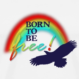 Born to be free - Männer Premium T-Shirt