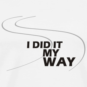 I did it my way - Männer Premium T-Shirt