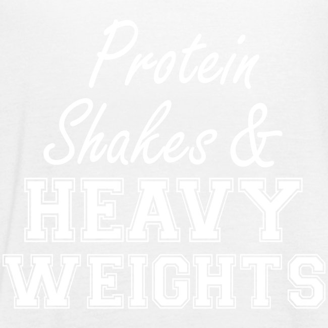 Protein Shakes & Heavy Weights