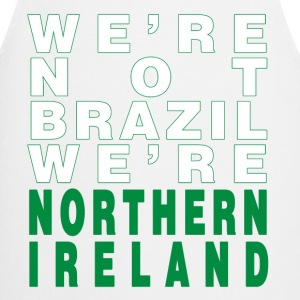 White We're Not Brazil We're Northern Ireland Men's T-Shirts - Cooking Apron