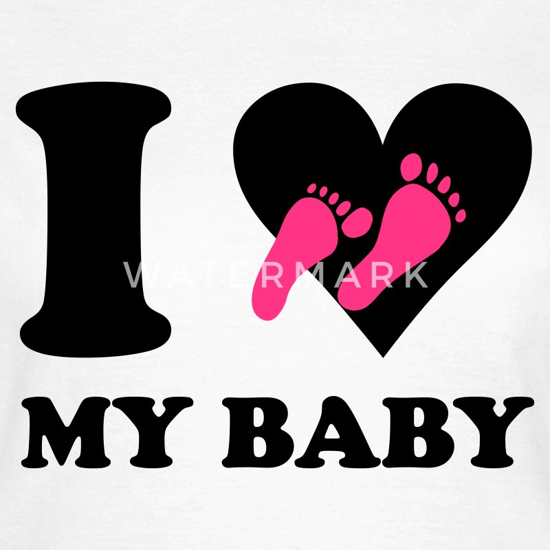Weiß I love my baby T-Shirts - Frauen T-Shirt
