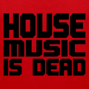Rood house_music_is_dead_uni T-shirts - Mannen Premium tank top