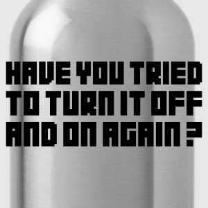 Turn if Off - Water Bottle
