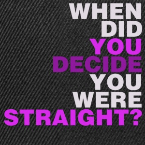 Black when_did_you_decide_you_were_straight? Women's T-Shirts - Snapback Cap