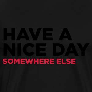 Black Have A Nice Day 2 (2c) Hoodies & Sweatshirts - Men's Premium T-Shirt