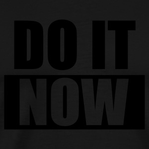 Schwarz DO IT Now - eushirt.com Pullover - T-shirt Premium Homme
