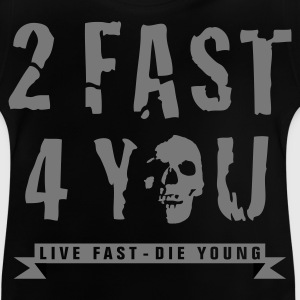 too_fast_four_you_b_2c Shirts - Baby T-shirt