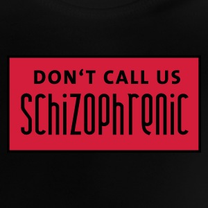 Black dont_call_us_schizophrenic_2c Kids' Shirts - Baby T-Shirt