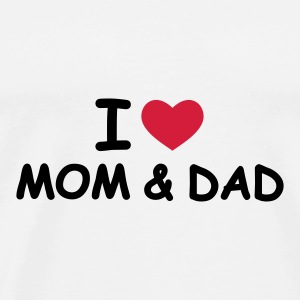 Weiß I Love Mom and Dad Tassen - Männer Premium T-Shirt