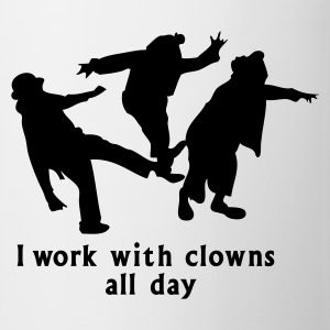 Weiß i work with clowns all day T-Shirts - Tasse
