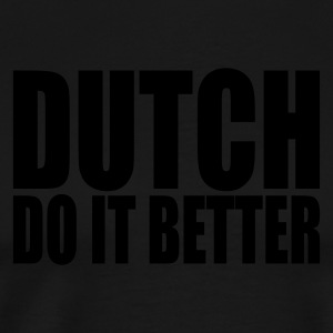 Black Dutch do it better  Aprons - Men's Premium T-Shirt