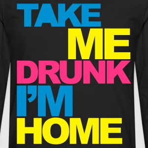 Black Take Me Drunk V2 Men's T-Shirts - Men's Premium Longsleeve Shirt