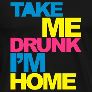 Black Take Me Drunk V2 Hoodies & Sweatshirts - Men's Premium T-Shirt