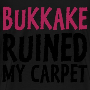 Black Bukkake Ruined my Carpet 1 (2c)  Aprons - Men's Premium T-Shirt