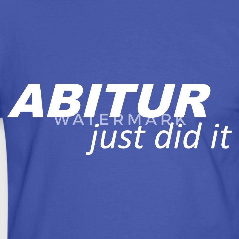 Blau/weiß Abitur - Abi - Just did it T-Shirts - Männer Kontrast-T-Shirt