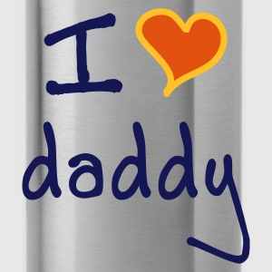 I love daddy - Borraccia