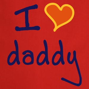 I love daddy - Cooking Apron