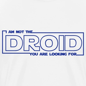 I am not the droid you are looking for 2 - Men's Premium T-Shirt