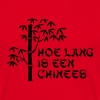 Rood Hoe lang is een chinees T-shirts - Mannen T-shirt