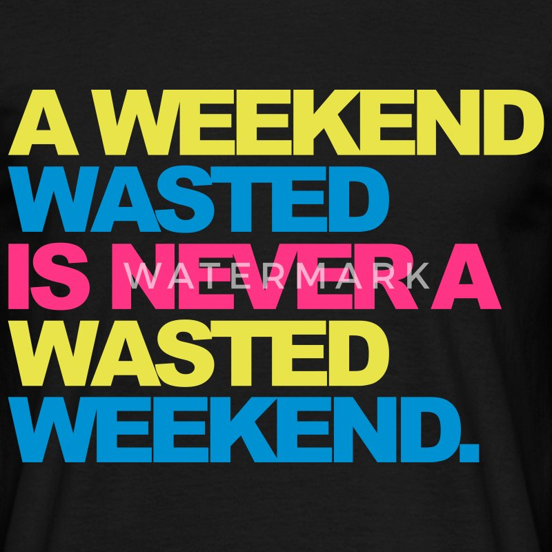 Black A Weekend Wasted 2 Men's T-Shirts - Men's T-Shirt