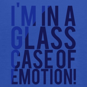 Navy I'M IN A GLASS CASE OF EMOTION! Men's T-Shirts - Women's Tank Top by Bella