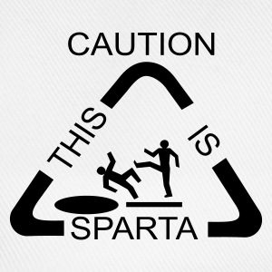Caution! This is SPARTA! - Baseball Cap