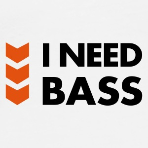 I Need Bass Mugs  - Men's Premium T-Shirt