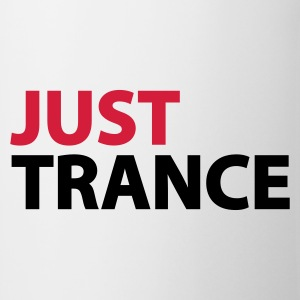 Weiß Just Trance T-Shirts - Tasse