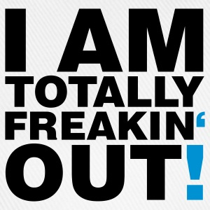 Weiß I am totally freakin' out © T-Shirts - Casquette classique