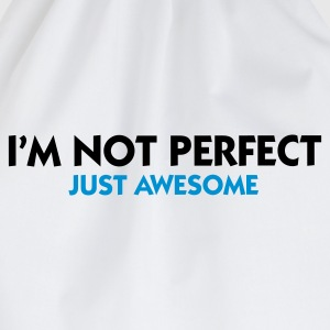 Weiß I'm not perfect - Just Awesome (2c) T-Shirts - Turnbeutel