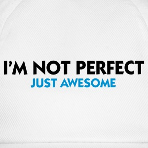 Hvit I'm not perfect - Just Awesome (2c) T-skjorter - Baseballcap