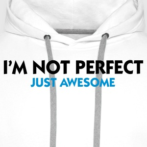White I'm not perfect - Just Awesome (2c) Men's T-Shirts - Men's Premium Hoodie