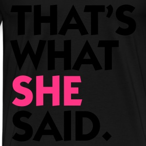 Noir That's What She Said (2c) Tabliers - T-shirt Premium Homme