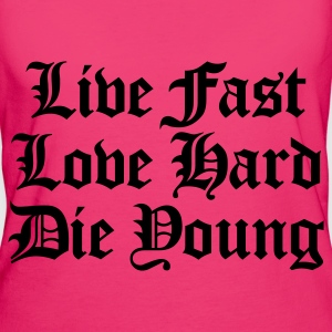 live fast love hard  - Organic damer