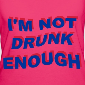 :: i'm not drunk enough 2 :-: - Frauen Bio-T-Shirt