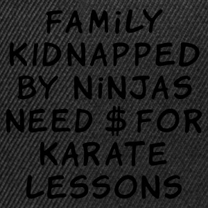 :: family kidnapped by ninjas need dollars for karate lessons :-: - Czapka typu snapback