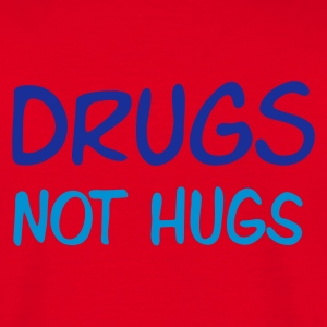 ::  drugs not hugs :-: - Mannen T-shirt