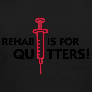 Black Rehab is for Quitters 2 (2c) Hoodies & Sweatshirts - Men's Premium T-Shirt