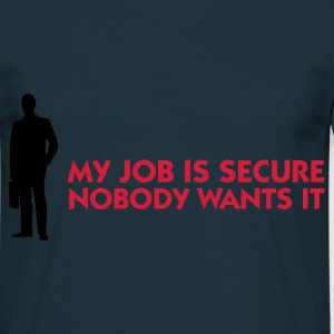 Navy My Job Is Secure - Nobody wants it (2c)  Aprons - Men's T-Shirt